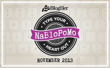 Tomorrow Begins NaBloPoMo: this means I write more